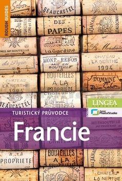 Kolektiv: Francie - Turistický průvodce - 3. vydání cena od 622 Kč
