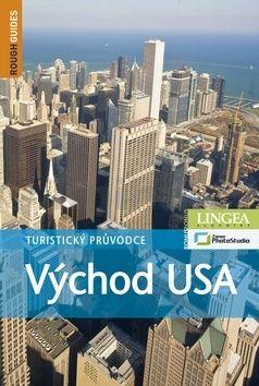 Kolektiv: Východ USA - Turistický průvodce - 3. vydání cena od 560 Kč