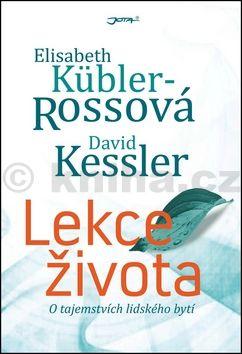 David Kessler, Elisabeth Kübler-Ross: Lekce života - O tajemstvích lidského bytí cena od 0 Kč