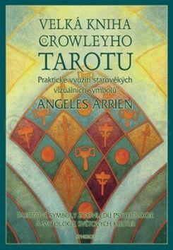 Angeles Arrien: Velká kniha Crowleyho tarotu cena od 255 Kč