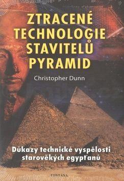 Christopher Dunn: Ztracené technologie stavitelů pyramid cena od 234 Kč
