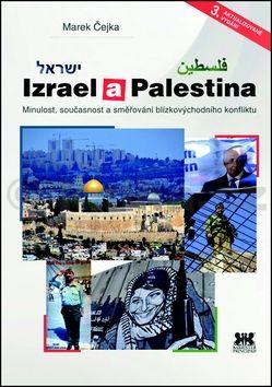 Marek Čejka: Izrael a Palestina - Minulost, současnost a směřování blízkovýchodního konfliktu cena od 194 Kč