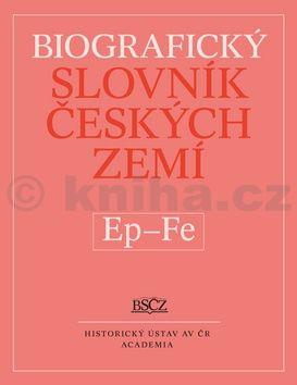 Makariusová Marie PhDr.: Biografický slovník českých zemí Ep - Fe cena od 184 Kč