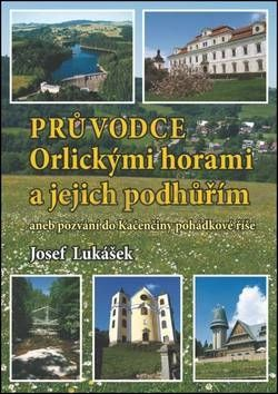 Josef Lukášek: Průvodce Orlickými horami a jejich podhůřím cena od 78 Kč