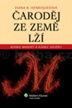 Diana Henriques: Čaroděj ze země lží cena od 1325 Kč