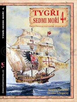 Vicente Echegaray, Jacgues Marseille: Tygři sedmi moří 4. - Iberští korzáři 13.-17. století cena od 168 Kč