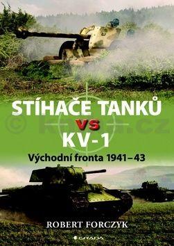 Robert Forczyk: Stíhače tanků vs KV–1 - Východní fronta 1941-43 cena od 243 Kč
