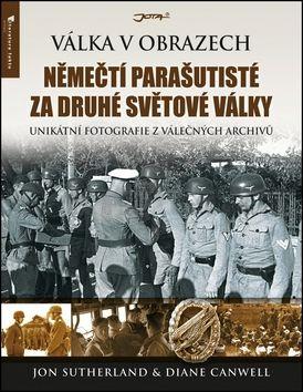 Jon Sutherland, Canwellová Diane: Němečtí parašutisté za druhé světové války - Válka v obrazech cena od 199 Kč