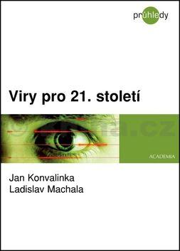Ladislav Machala, Jan Konvalinka: Viry pro 21. století cena od 164 Kč