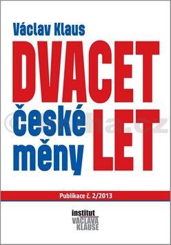 Václav Klaus: Dvacet let české měny cena od 45 Kč