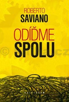 Roberto Saviano: Odíďme spolu cena od 230 Kč
