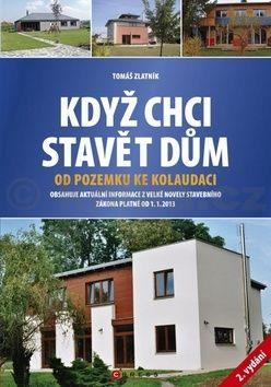 Tomáš Zlatník: Když chci stavět dům cena od 147 Kč
