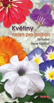 Eva Hrudová, Dagmar Kolaříková: Květiny nejen pro balkon cena od 151 Kč