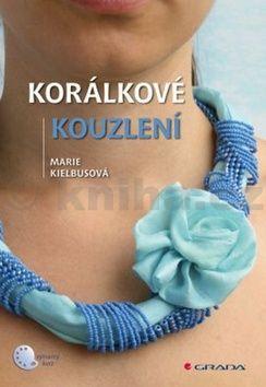 Marie Kielbus: Korálkové kouzlení cena od 84 Kč