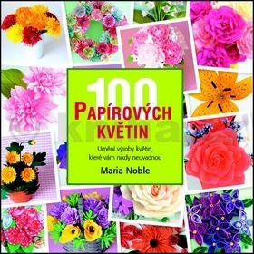 Maria Noble: 100 papírových květin cena od 187 Kč