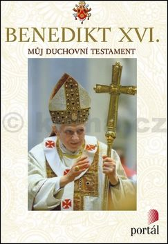 Benedikt XVI.: Můj duchovní testament cena od 169 Kč