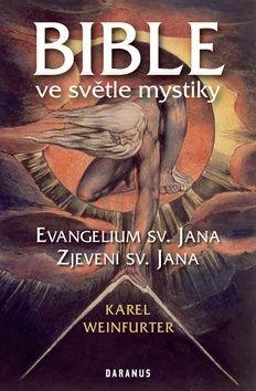 Karel Weinfurter: Bible ve světle mystiky - Evangelium sv. Jana, Zjevení sv. Jana cena od 121 Kč
