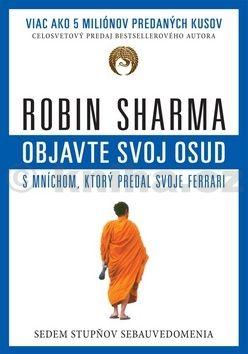 Robin S. Sharma: Objavte svoj osud s mníchom, ktorý predal svoje Ferrari cena od 169 Kč