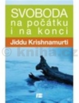 Jiddu Krishnamurti: Svoboda na počátku i konci cena od 194 Kč