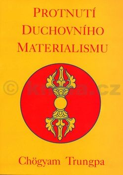 Chögyam Trungpa: Protnutí duchovního materialismu cena od 142 Kč