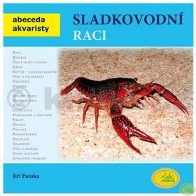 Jiří Patoka: Sladkovodní raci - Abeceda akvaristy cena od 79 Kč