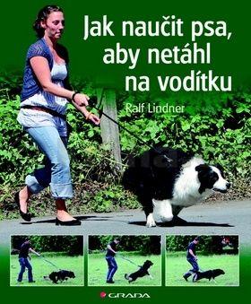 Ralf Lindner: Jak naučit psa, aby netáhl na vodítku cena od 203 Kč