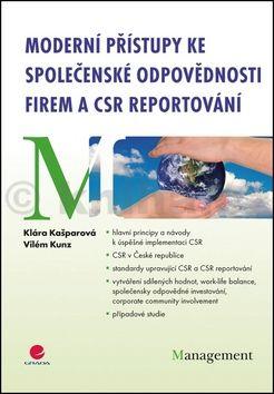 Klára Kašparová, Vilém Kunz: Moderní přístupy ke společenské odpovědnosti firem a CSR reportování cena od 207 Kč
