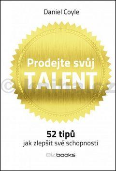 Daniel Coyle: Prodejte svůj talent cena od 117 Kč