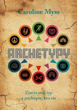 Caroline Myss: Archetypy cena od 191 Kč