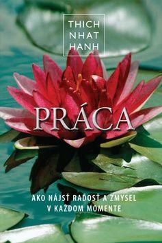 Thich Nhat Hanh: Práca cena od 134 Kč