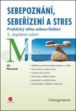 Jiří Plamínek: Sebepoznání, sebeřízení a stres - Praktický atlas sebezvládání cena od 200 Kč