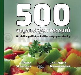 Joni M. Newman, Celine Steen: 500 veganských receptů - Od chilli a gulášů po koláče, nákypy a sušenky cena od 265 Kč