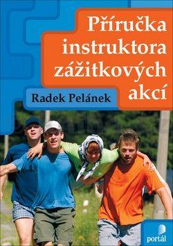 Radek Pelánek: Příručka instruktora zážitkových akcí cena od 193 Kč
