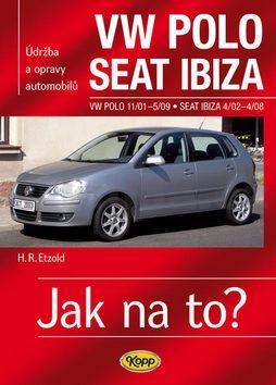 Hans-Rüdiger Etzold: VW Polo 11/01–5/09 / Seat Ibiza 4/02–4/08 - Jak na to? č. 116 cena od 460 Kč