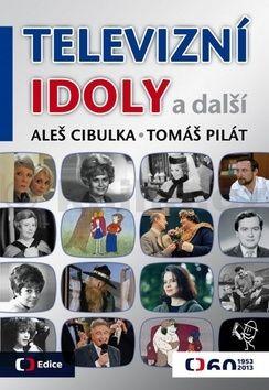 Aleš Cibulka, Tomáš Pilát: Televizní idoly cena od 203 Kč