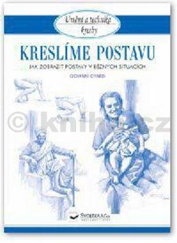 Giovanni Civardi: Kreslíme postavu - Jak zobrazit postavy v běžných situacích cena od 46 Kč