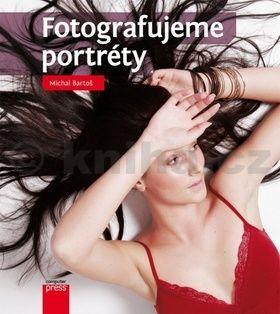 Michal Bartoš: Fotografujeme portréty cena od 278 Kč
