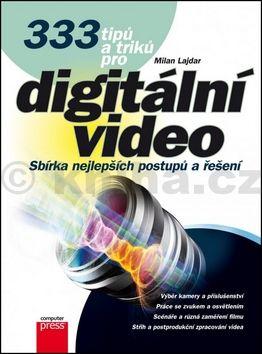 Milan Lajdar: 333 tipů a triků pro digitální video cena od 174 Kč