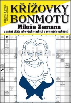 Sedlák Michal: Křížovky bonmotů Miloše Zemana a známé citáty nebo výroky českých a světových osobností cena od 58 Kč