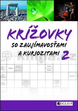 Vanda Žačková: Krížovky so zaujímavosťami a kuriozitami 2 cena od 70 Kč