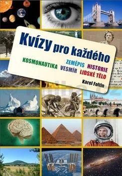 Karel Foltin: Kvízy pro každého - zeměpis, historie, kosmonautika, vesmír, lidské tělo cena od 38 Kč