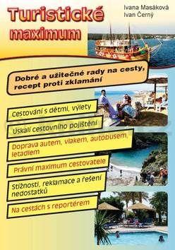 Masáková Ivana, Černý Ivan: Turistické maximum - Dobré a užitečné rady na cesty, recept proti zklamání cena od 65 Kč