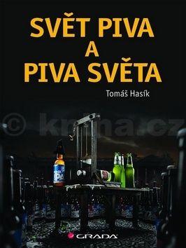 Tomáš Hasík: Svět piva a piva světa cena od 117 Kč