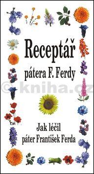 František Ferda: Receptář pátera F. Ferdy cena od 92 Kč