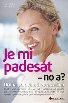 Silvia Vnenková, Lucia Pacherová: Je mi padesát - no a? cena od 179 Kč