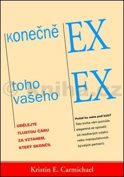 Kristin E. Carmichael: Konečně ex toho vašeho ex cena od 110 Kč