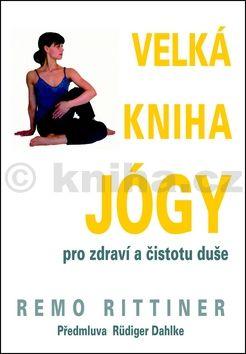 Ruediger Dahlke: Velká kniha jógy - Pro zdraví a čistotu duše cena od 200 Kč