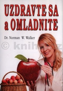 Norman W. Walker: Uzdravte sa a omladnite cena od 139 Kč