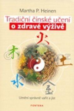 Martha P. Heinen: Tradiční čínské učení o zdravé výživě cena od 222 Kč