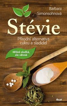 Barbara Simonsohn: Stévie - Přírodní alternativa cukru a sladidel cena od 239 Kč